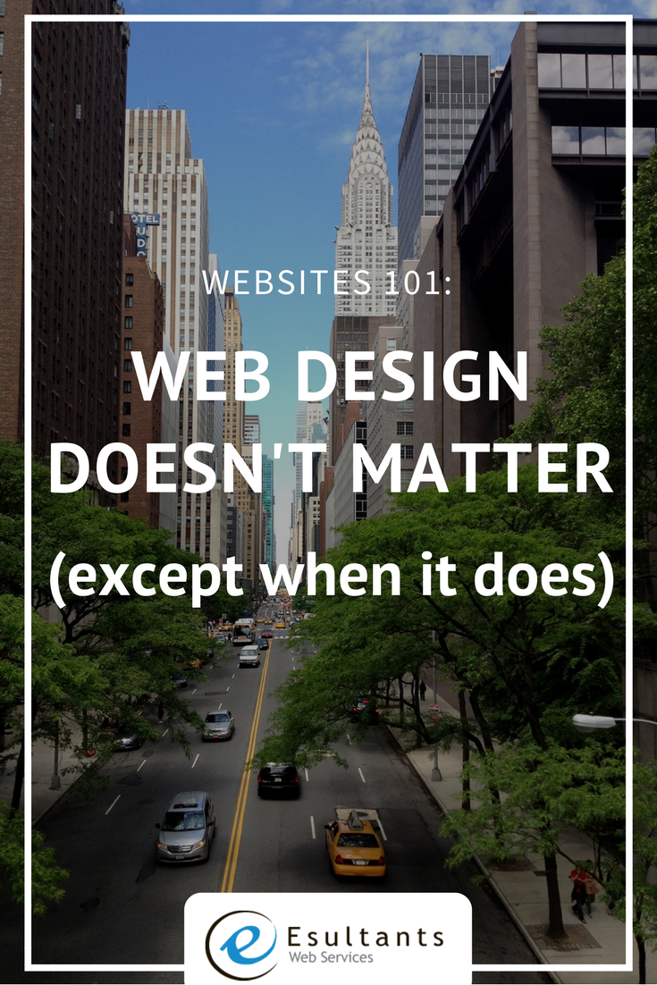 Web Design Doesn't Matter (except when it does)