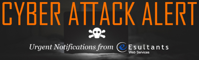 CYBER ATTACK ALERT: Urgent Notifications from Esultants Web Services