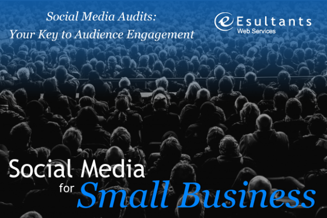 Social Media Audits: Your Key to Audience Engagement